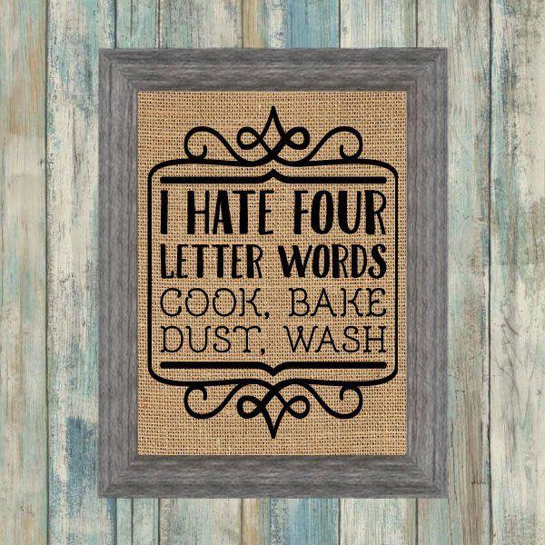 I Hate Four Letter Words Cook, Bake, Dust, Wash Burlap Framed Print