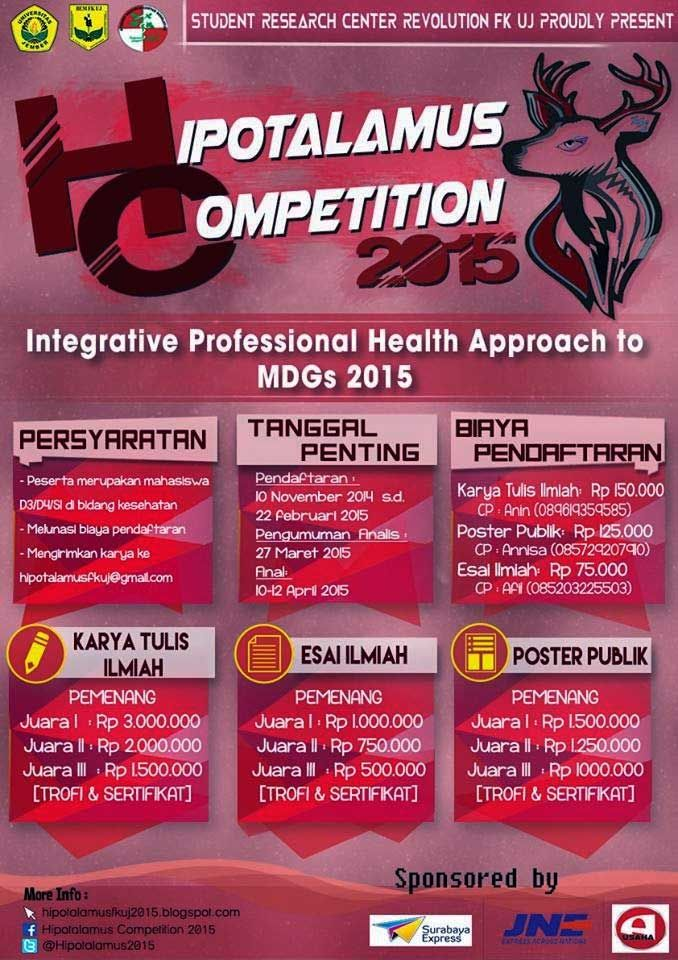 Hipotalamus Competition 2015 Tema: Integrative Professional Health Approach to Millenium Development Goals 2015  http://infosayembara.com/sayembara.php?judul=hipotalamus-competition-2015%20-integrative-professional-health-approach-to-millenium-development-goals-2015