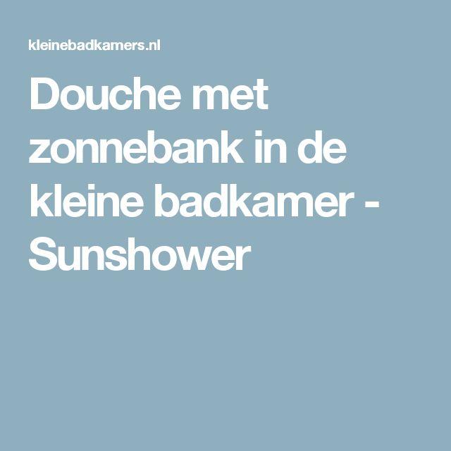 Douche met zonnebank in de kleine badkamer - Sunshower