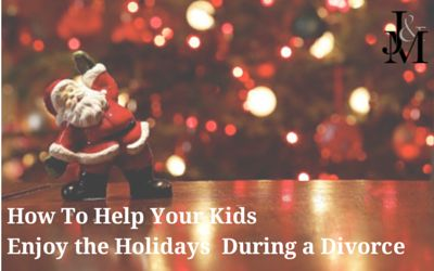 5 Ways To Help Your Kids Enjoy the Holidays During Divorce    #familylaw #holidays