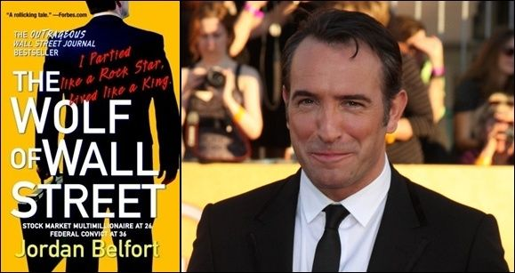 Jean Dujardin of 'The Artist' Joins Leonardo DiCaprio and Martin Scorsese for 'The Wolf of Wall Street'  Great book!