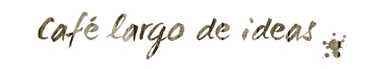Café largo de ideas - Decoración, reciclaje, DIY, blogging