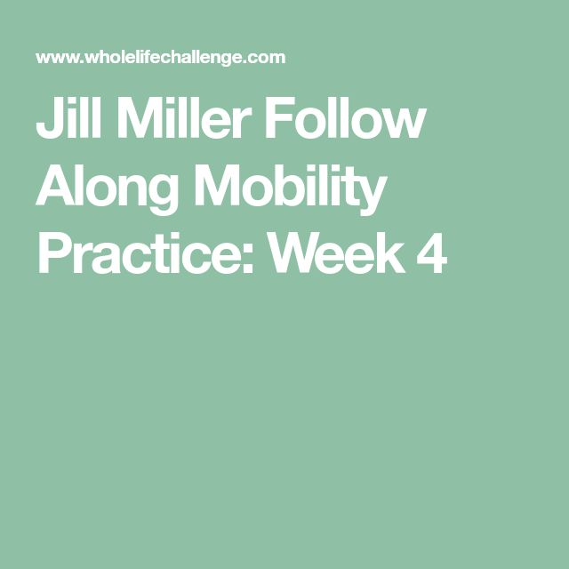 Jill Miller Follow Along Mobility Practice: Week 4