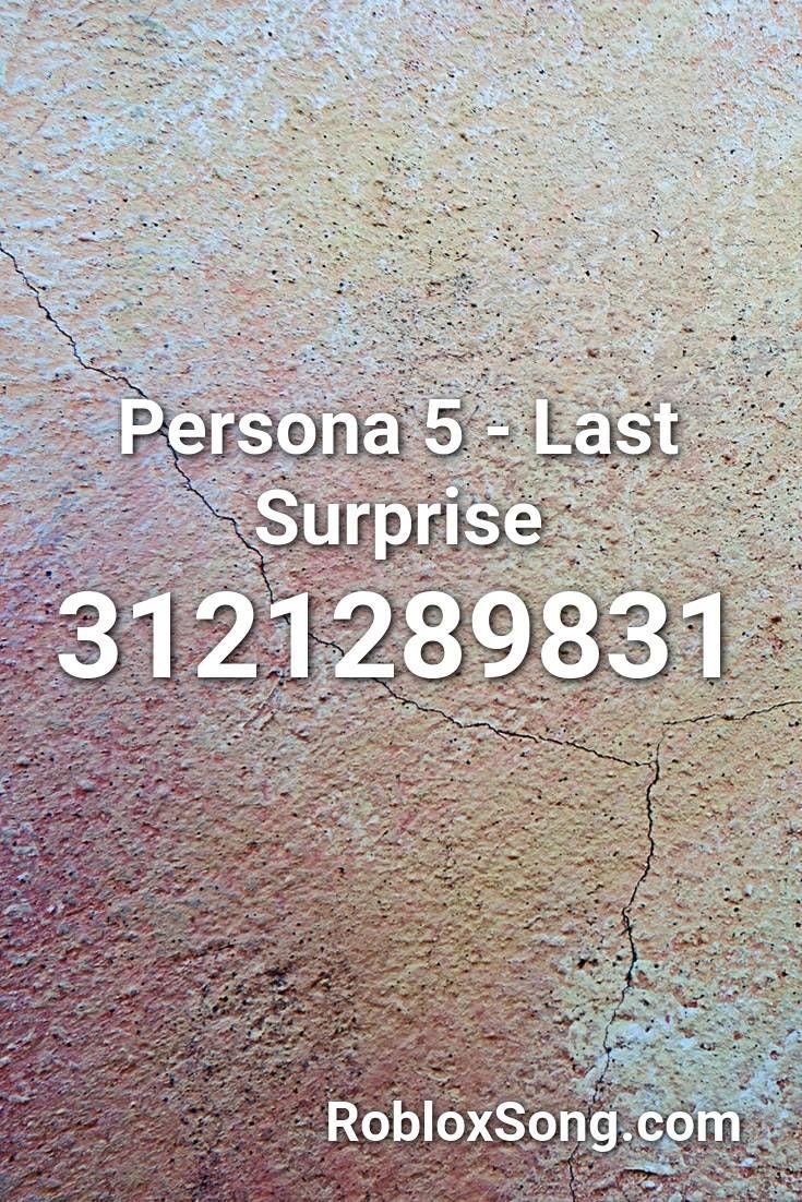 Persona 5 Last Surprise Roblox Id Persona 5 Last Surprise Roblox Id Roblox Music Codes In 2020