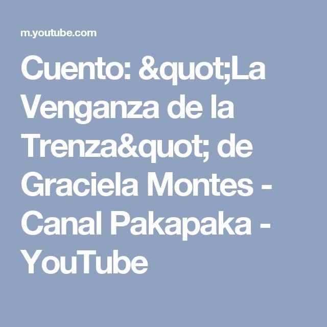 """Cuento: """"La Venganza de la Trenza"""" de Graciela Montes - Canal Pakapaka - YouTube"""