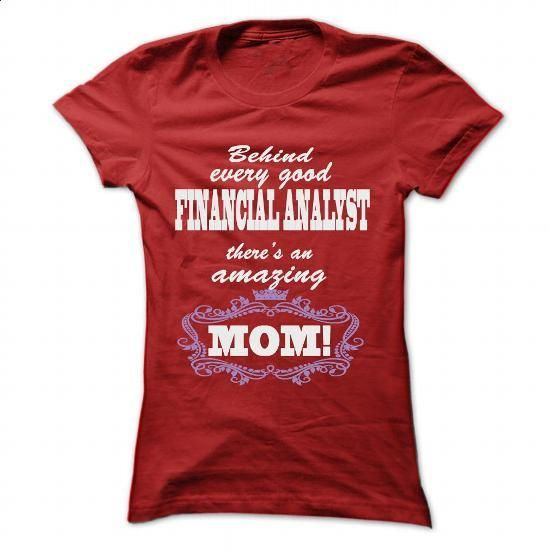 BEHIND EVERY GOOD FINANCIAL ANALYST, THERES AN AMAZING MOM - #blue hoodie #best sweatshirt. MORE INFO => https://www.sunfrog.com/LifeStyle/BEHIND-EVERY-FINANCIAL-ANALYST-THERES-AN-AMAZING-MOM-Red-58688291-Ladies.html?id=60505