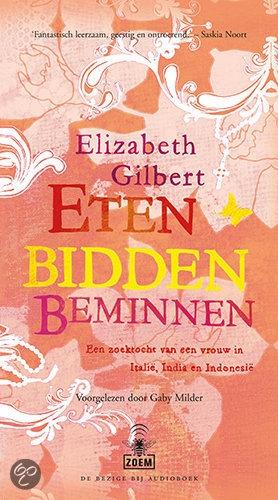 Eten Bidden Beminnen - Elizabeth Gilbert. Best aardig. Maar geen all time favorite...
