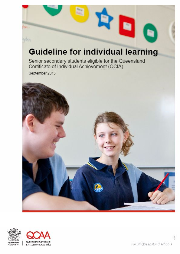 Guideline for individual learning The Guideline for individual learning provides a curriculum, assessment and reporting framework for schools when developing individualised curriculum plans for senior secondary students working towards the QCIA.