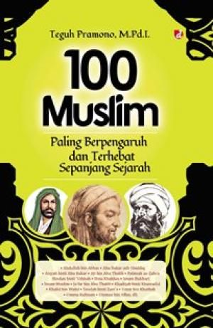 100 Muslim Paling Berpengaruh dan Terhebat Sepanjang Sejarah