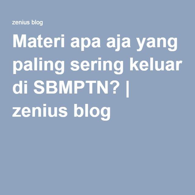Materi apa aja yang paling sering keluar di SBMPTN?   zenius blog