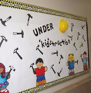 """""""Kids at Work-Under Kidstruction"""", for beginning of the year board!"""