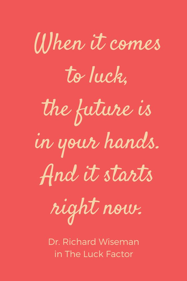 The Future is in Your Hands It might sound too good to be true: a book that teaches you to be lucky. But the principles written by Dr. Richard Wiseman in The Luck Factor are all research-based, refreshingly down to earth, and effective. Whether you consider yourself lucky or unlucky, or somewhere in between, this book gives you the practical tools you can use to improve your lot in terms of luck. Read more at <a href=