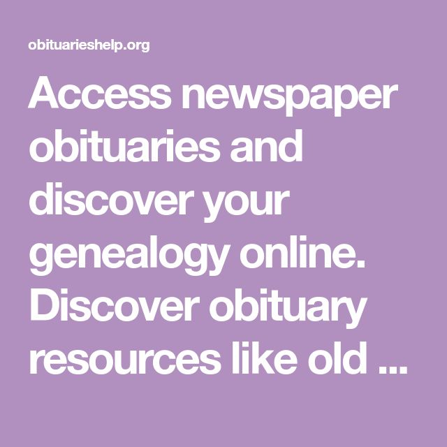 Access newspaper obituaries and discover your genealogy online. Discover obituary resources like old newspaper obituaries archives and Download free genealogy forms and printable family tree charts.