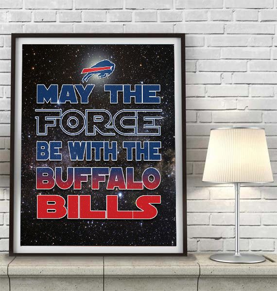 """Buffalo Bills football """"May the Force Be With You"""" ART PRINT, Sports Wall Decor, man cave gift for him, Unframed"""