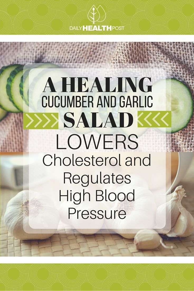 A Healing Cucumber and Garlic Salad- Lowers Cholesterol and Regulates High Blood Pressure
