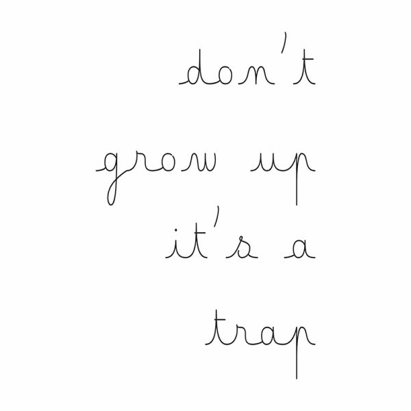 Don't grow up, it's a trap – NUNU BABA, plakaty typograficzne na ścianę