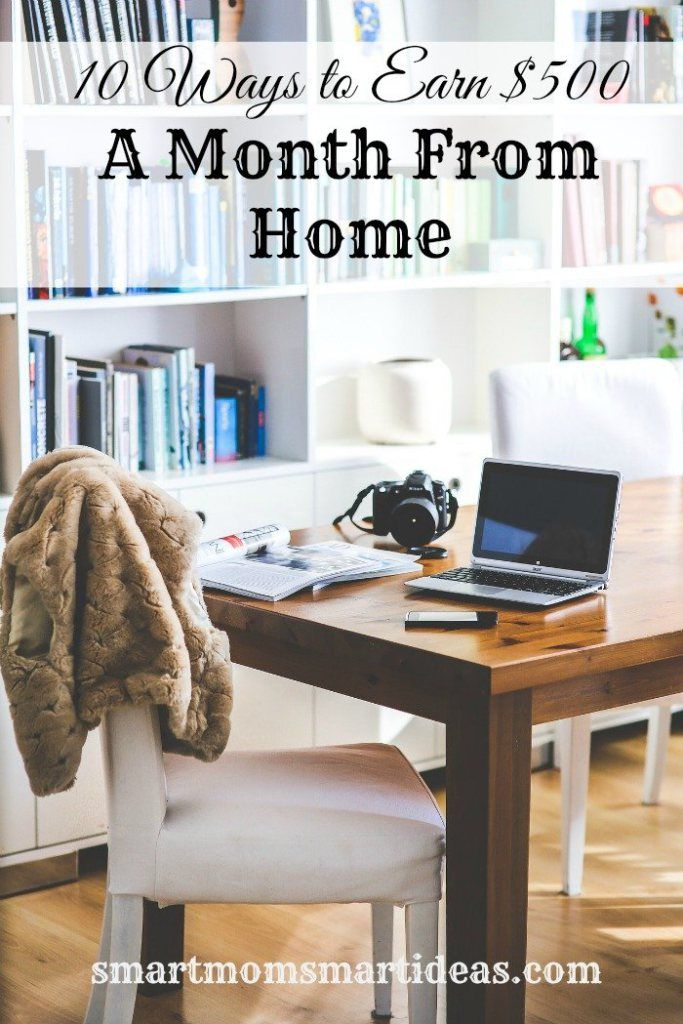 10 Creative Ways to Earn $500 a Month From Home. Are you a stay at home mom that would like to add a little to your family income every month? Maybe you work full-time or part-time but would still like to increase your income with a side hustle? With a little creativity, everyone can find jobs and earn extra money working at home.