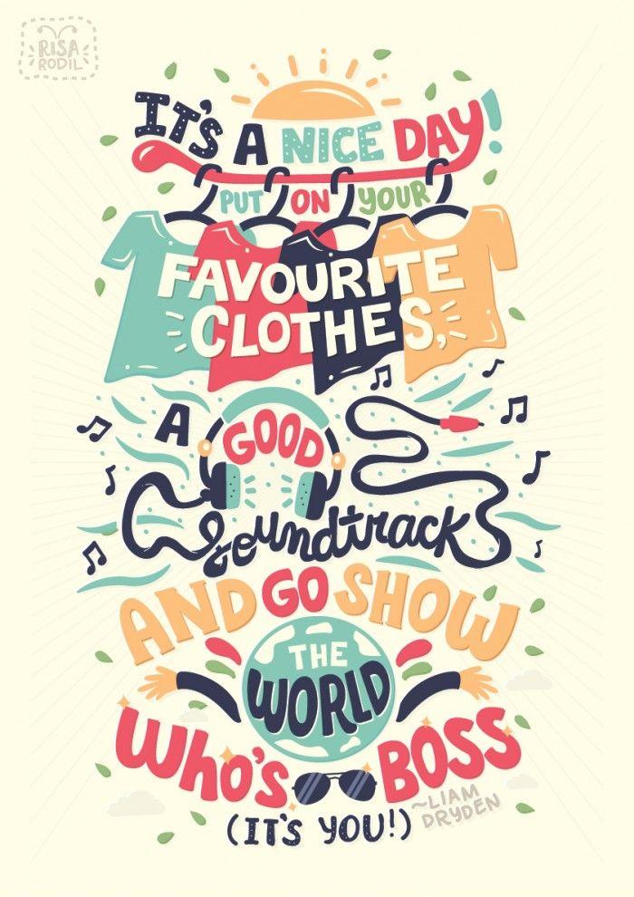 Es un lindo día, ponete tu ropa favorita, una buena banda sonora y anda a mostrarle al mundo quien es el jefe (sos vos)