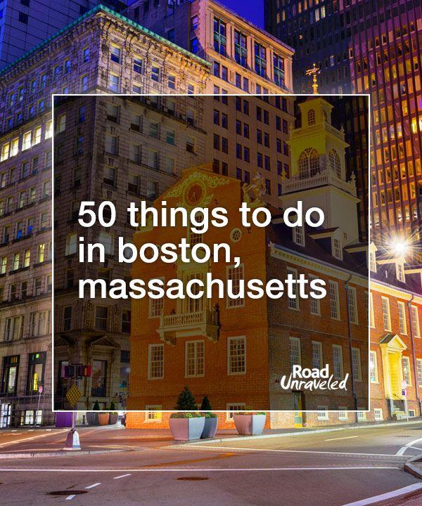 50 Things To Do In Boston, Massachusetts