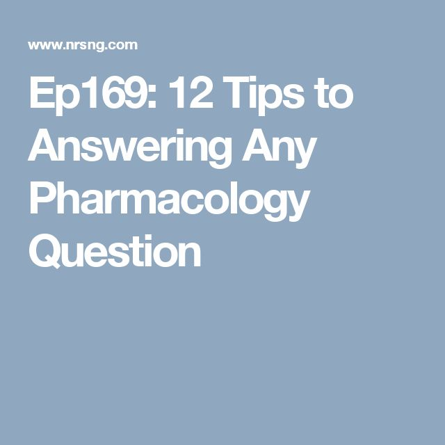 Ep169: 12 Tips to Answering Any Pharmacology Question