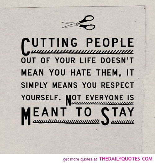 Respecting Life Quotes: Taking People Out Of Your Life Quotes