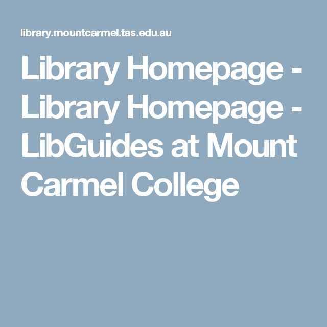 Library Homepage - Library Homepage - LibGuides at Mount Carmel College