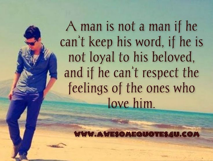 Awesome Quotes: A Man Is Not A Man If He Can't Keep His