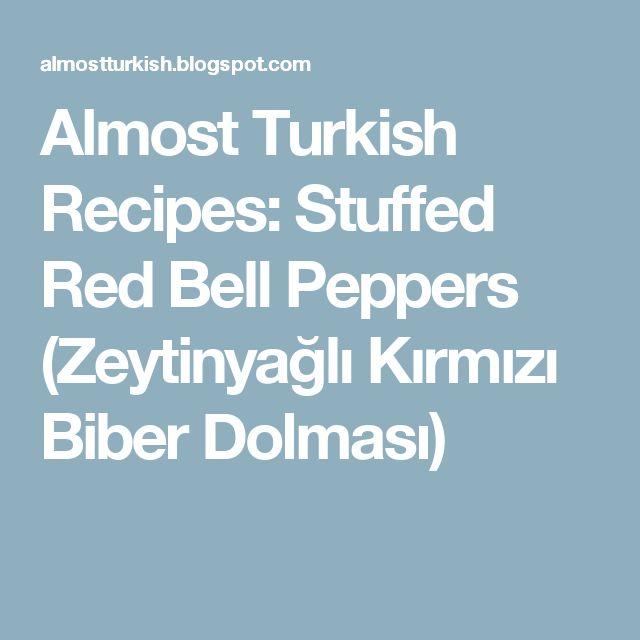 Almost Turkish Recipes: Stuffed Red Bell Peppers (Zeytinyağlı Kırmızı Biber Dolması)