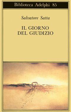 Il giorno del giudizio | Salvatore Satta - Adelphi Edizioni