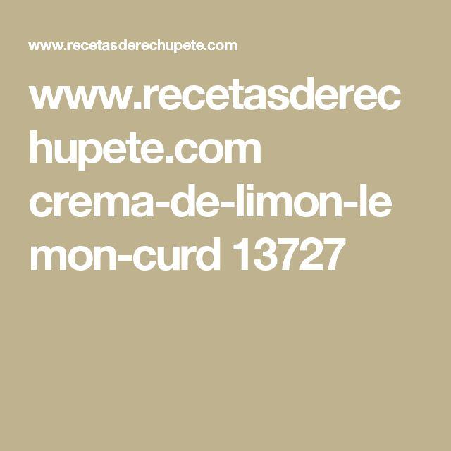 www.recetasderechupete.com crema-de-limon-lemon-curd 13727
