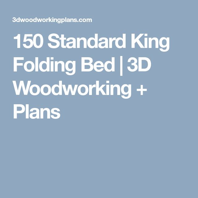150 Standard King Folding Bed   3D Woodworking + Plans