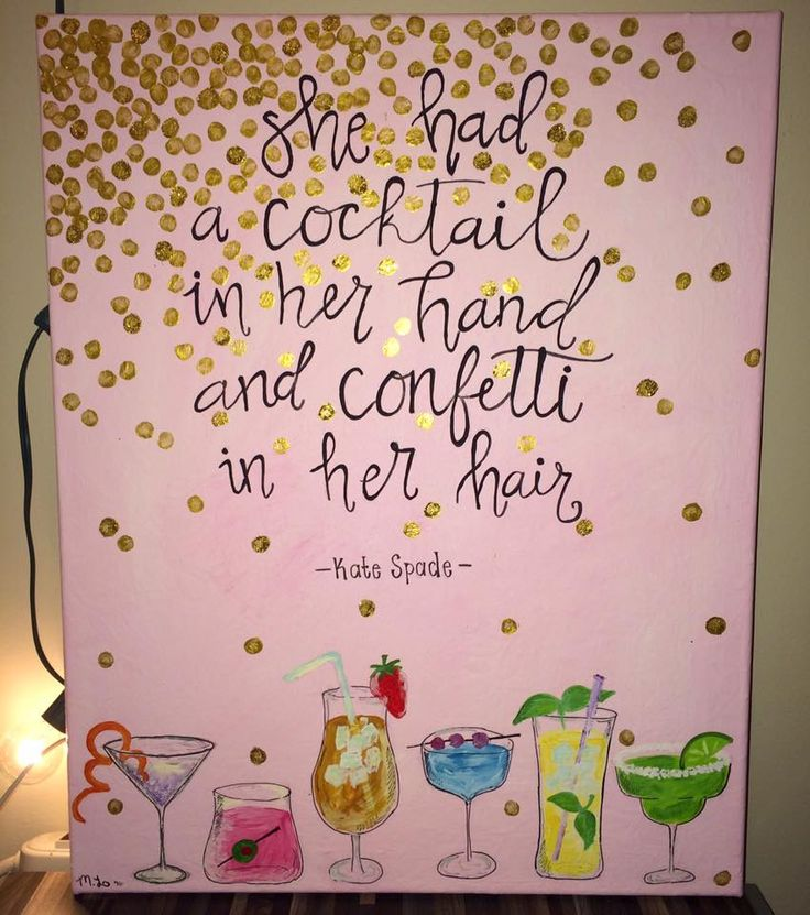 She had a cocktail in her hand and confetti in her hair - kate spade quote canvas 11219136_10208703954743931_7386973220055684114_n.jpg (850×960)