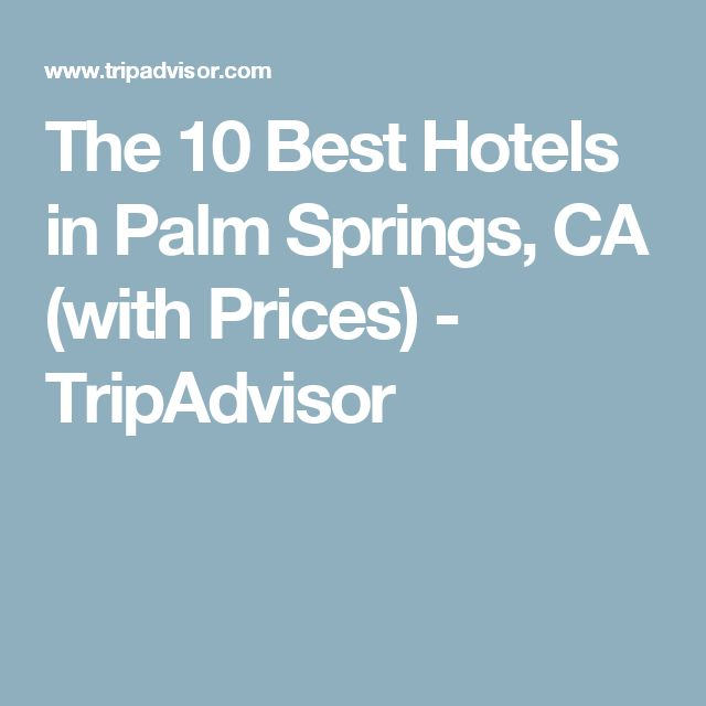 The 10 Best Hotels in Palm Springs, CA (with Prices) - TripAdvisor