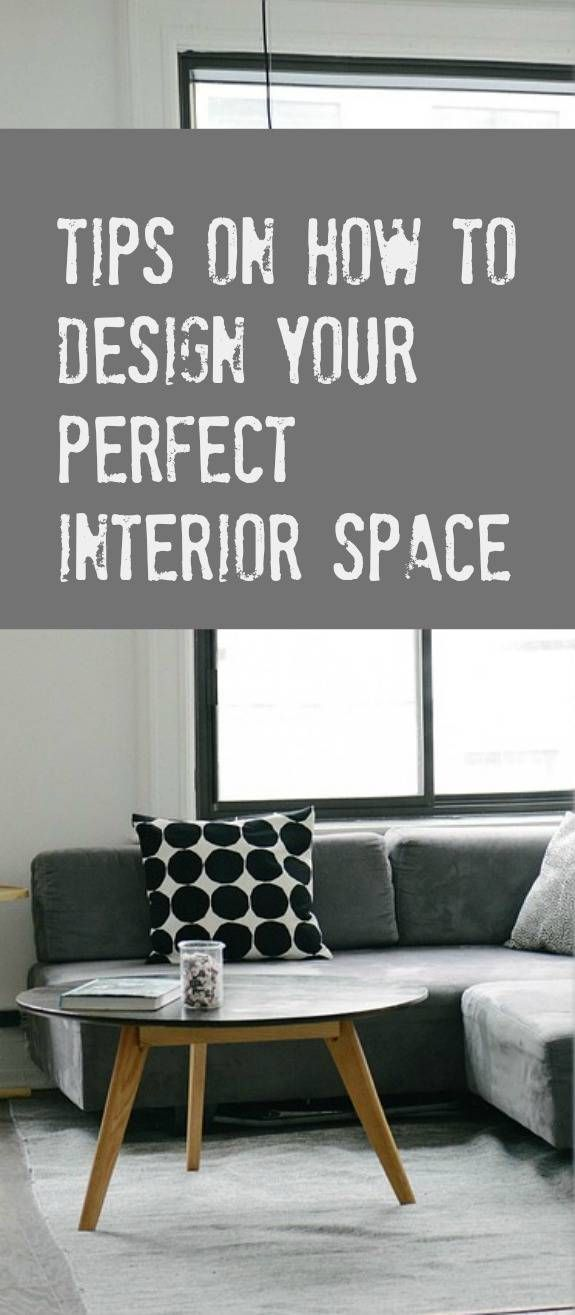 Design tips for your home. How to design you perfect home and make your interior space work for you. A simple how to guide on home and design