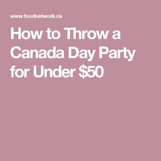 How to Throw a Canada Day Party for Under $50