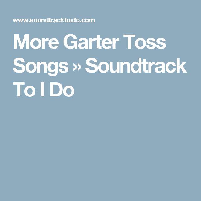 More Garter Toss Songs » Soundtrack To I Do