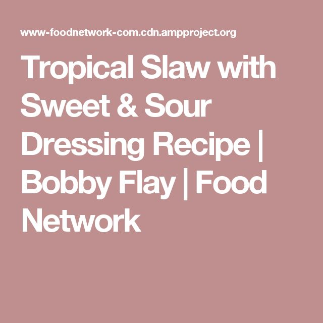 Tropical Slaw with Sweet & Sour Dressing Recipe   Bobby Flay   Food Network