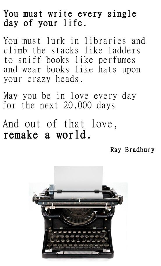 Yup! (Although I draw the line at sniffing books and wearing them on my head. Don't want people thinking I'm crazier than I am ... ) 'And out of that love, remake a world': Ray Bradbury