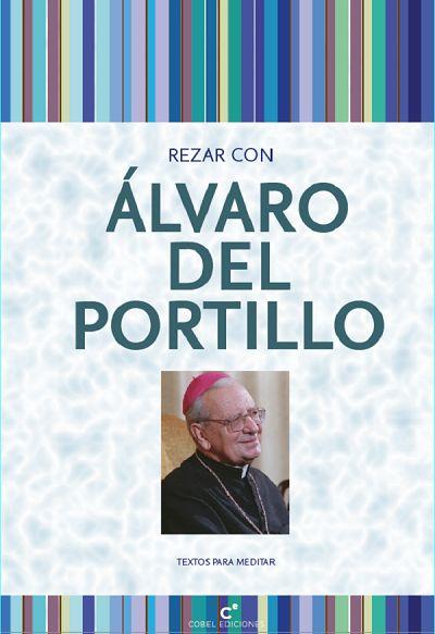Opus Dei - Rezar con Álvaro del Portillo: textos para meditar