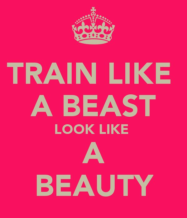 TRAIN LIKE A BEAST LOOK LIKE A BEAUTY-- Casey Ho (Blogilaties on YouTube) uses this quote a lot. one of my favorite inspirational quotes