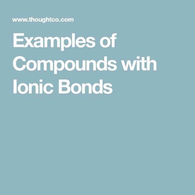 Examples of Compounds with Ionic Bonds