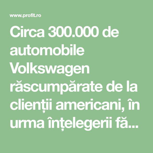 Circa 300.000 de automobile Volkswagen răscumpărate de la clienții americani, în urma înțelegerii făcute de compania germană cu...