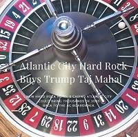 The Atlantic City Hard Rock buys Trump Taj Mahal for $300 million. They expect to create over 3000 temporary as well as permanent jobs along the Boardwalk.