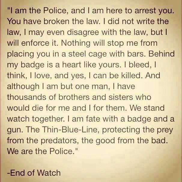 """End of Watch movie quote...this makes me want to hug a police officer and say """"Thank you"""""""