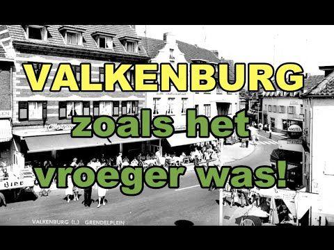 VALKENBURG (L) zoals het vroeger was! - YouTube