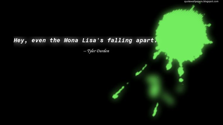 good falling apart quotes Quote Wallpapers HD  Hey even the Mona Lisas falling apart