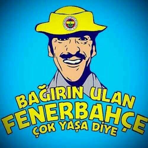 Bağırın Ulan #Fenerbahçe Çok Yaşa Diye!