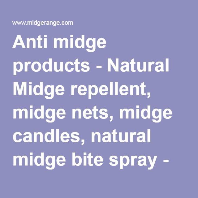 Anti midge products - Natural Midge repellent, midge nets, midge candles, natural midge bite spray - everything for the midgie.