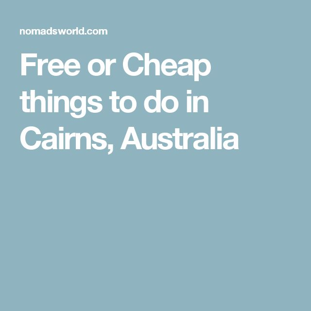 Free or Cheap things to do in Cairns, Australia