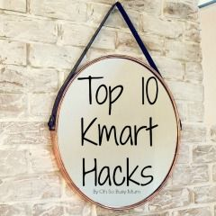 Top 10 Kmart Hacks - Oh So Busy Mum